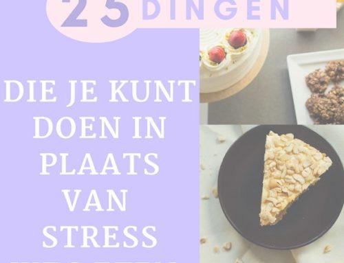 Eten door stress? 25 dingen die je kunt doen.